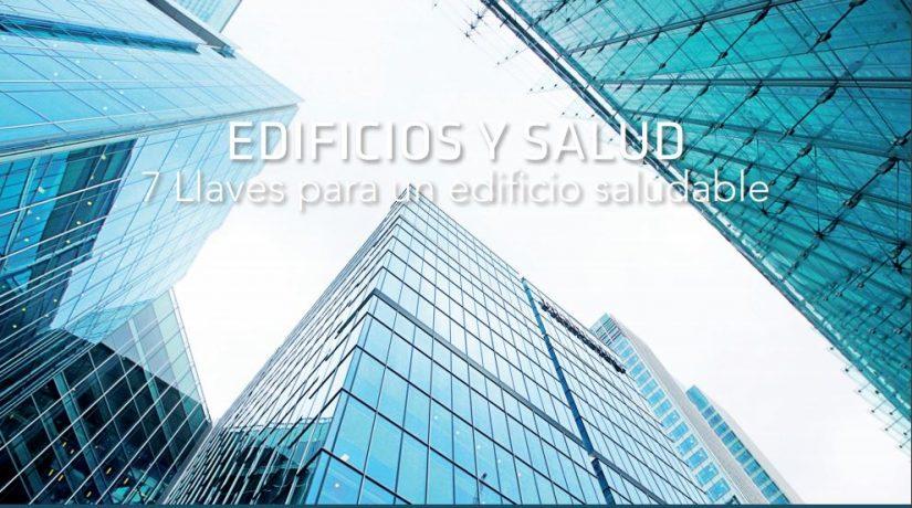 """Guía""""EDIFICIOS Y SALUD. Siete llaves para un edificio saludable""""."""