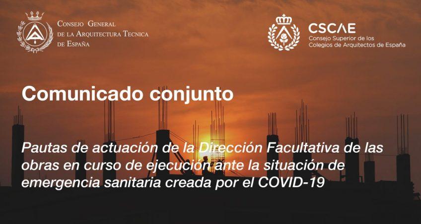 PAUTAS DE ACTUACIÓN DE LA DIRECCIÓN FACULTATIVA DE LAS OBRAS EN CURSO DE EJECUCIÓN ANTE LA SITUACIÓN DE EMERGENCIA SANITARIA CREADA POR EL COVID-19