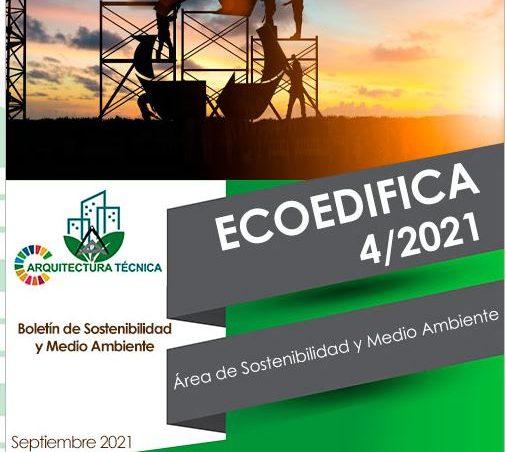 Ecoedifica 4/21 – Boletín de Sostenibilidad y Medio Ambiente